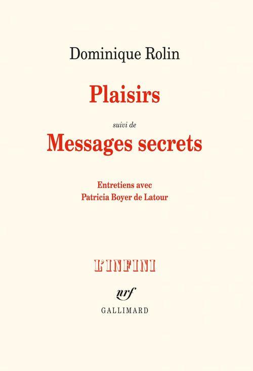 Plaisirs / Messages secrets  - Dominique Rolin
