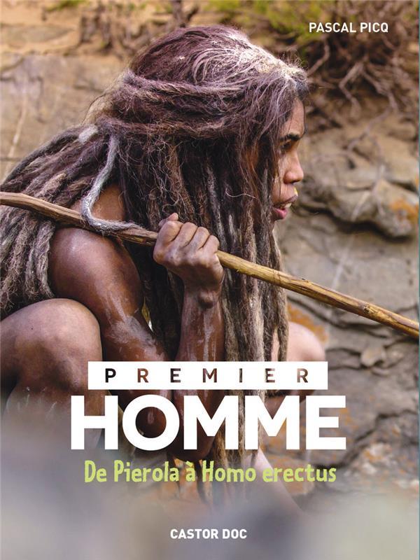 Premier homme ; de Pierola à Homo erectus