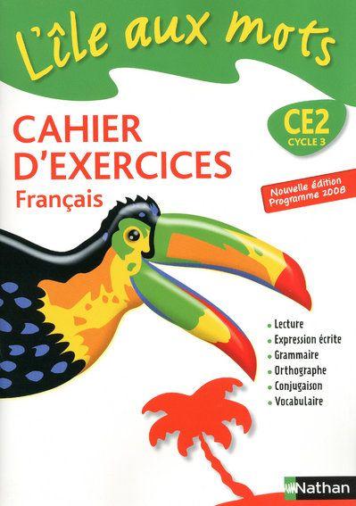 L'Ile Aux Mots; Francais ; Ce2 ; Cahier D'Exercices