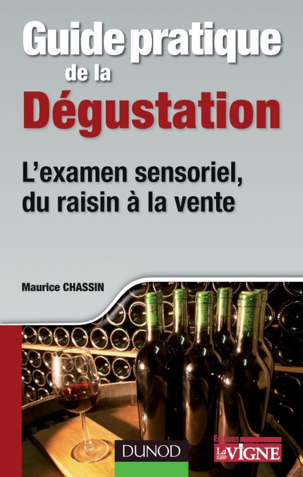 Guide Pratique De La Degustation ; Du Raisin A La Vente