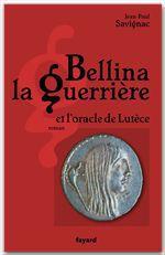 Vente Livre Numérique : Bellina la guerrière  - Jean-Paul Savignac