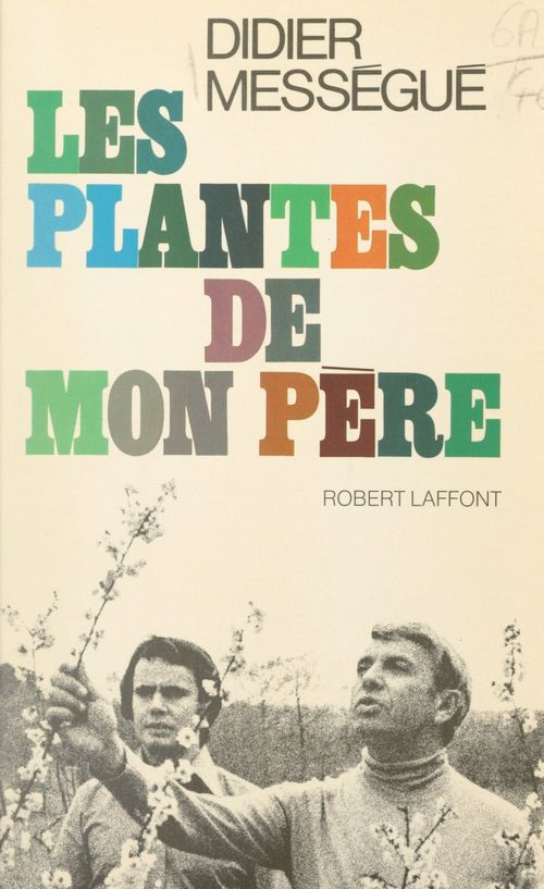 Les plantes de mon père  - Didier Mességué