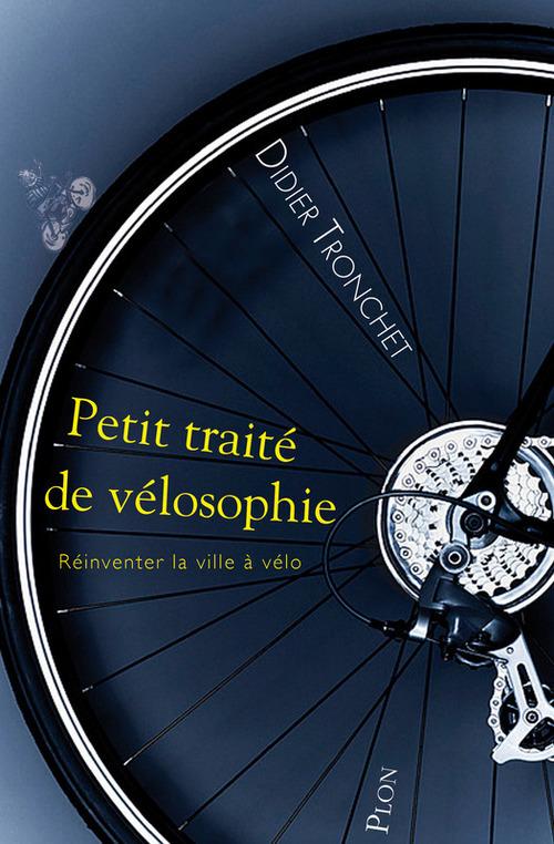Petit traité de vélosophie  - Didier Tronchet