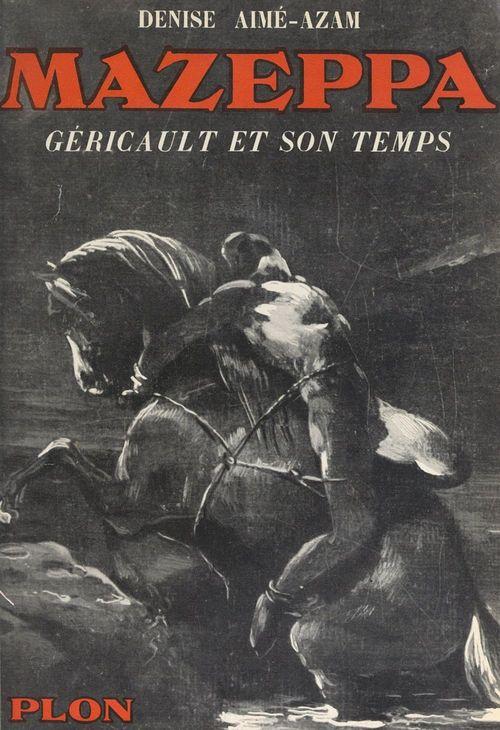 Mazeppa : Géricault et son temps
