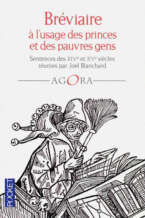 Bréviaire à l'usage des princes et des pauvres gens ; sentences des XIV et XV siècles réunies par Joël Blanchard