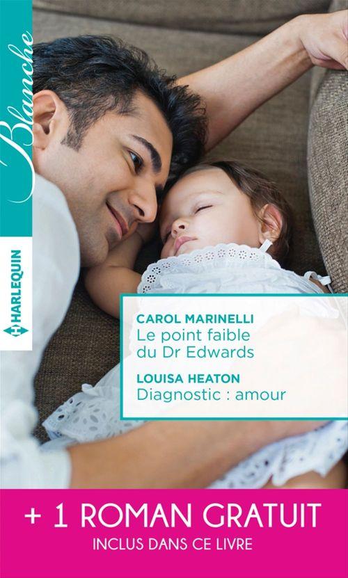 Vente Livre Numérique : Le point faible du Dr Edwards - Diagnostic : amour - Une passion à défendre  - Janice Lynn  - Carol Marinelli  - Louisa Heaton
