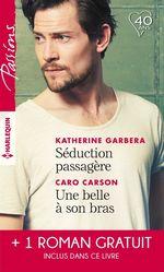 Vente EBooks : Séduction passagère - Une belle à son bras - Passion au Colorado  - Barbara Dunlop - Katherine Garbera - Caro Carson