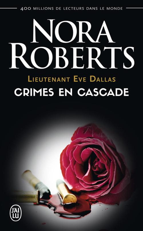Lieutenant eve dallas - 4 - crimes en cascade (nc)