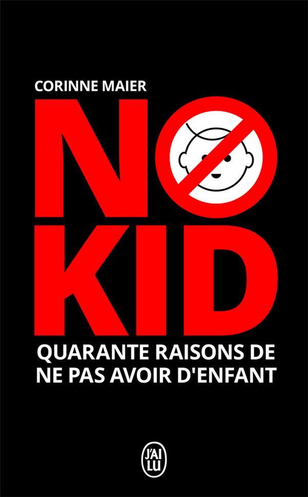 No kid ; quarante raisons de ne pas avoir d'enfant