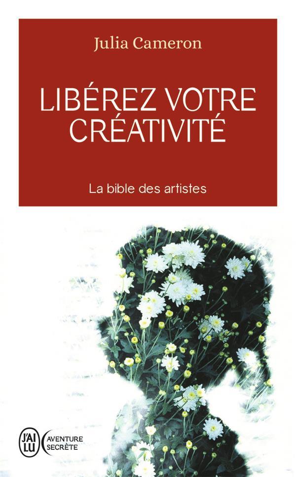 Libérez votre créativité ; osez dire oui à la vie!