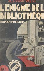 L'énigme de la bibliothèque  - A. Edgar West