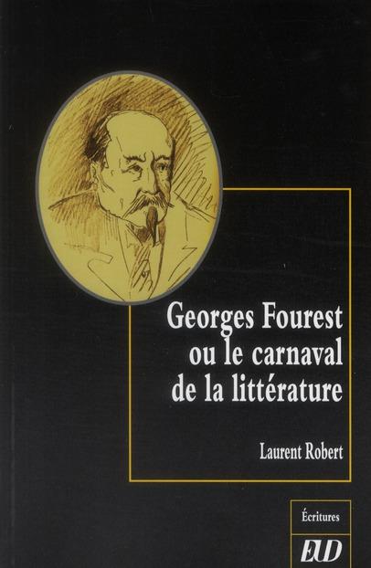 Georges Fourest ou le carnaval de la littérature
