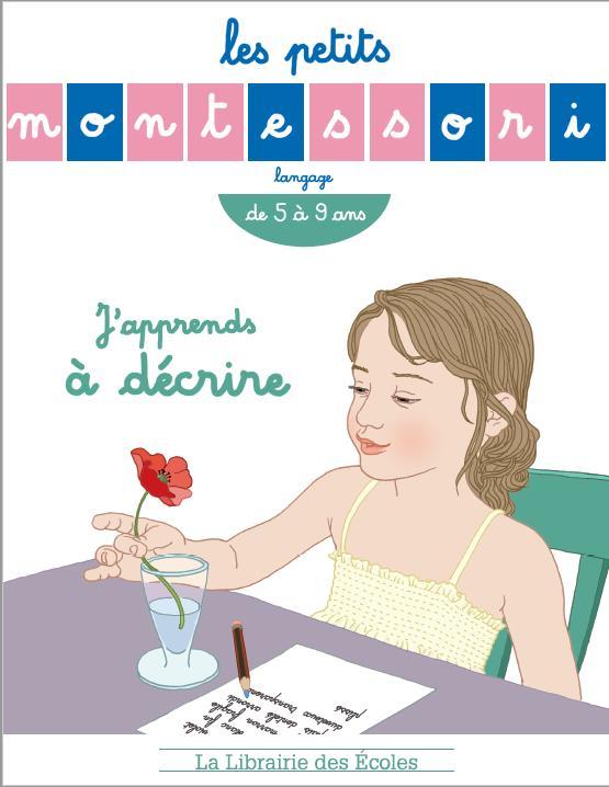 Les petits Montessori ; langage ; j'apprends à décrire ; de 5 à 9 ans