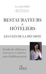 RESTAURATEURS & HÔTELIERS: LES CLÉS DE LA RÉUSSITE  - Nicole Jouffret