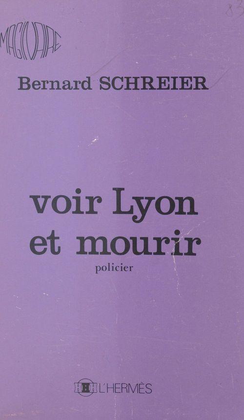 Voir Lyon et mourir