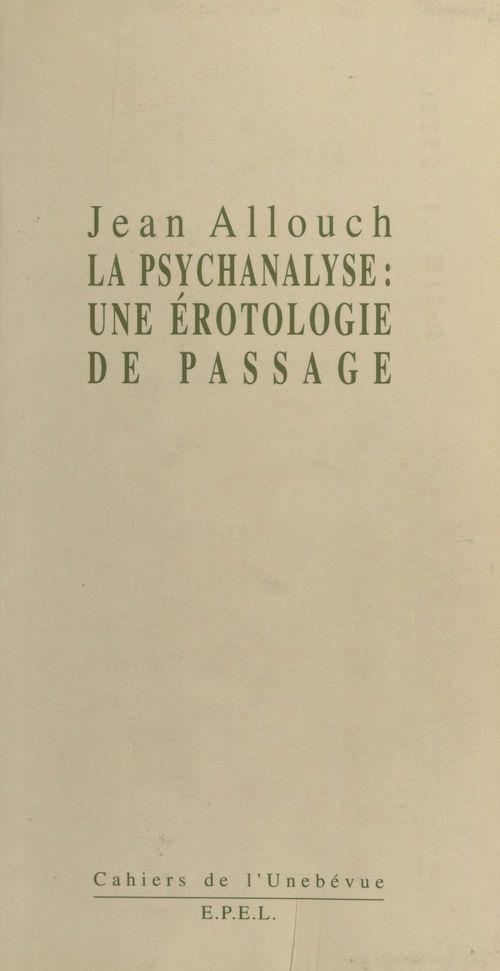 Érotologie analytique (1) : La Psychanalyse, une érotologie de passage