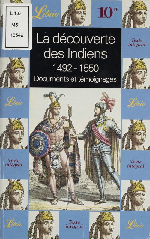 Decouverte des indiens (1492-1550) (la) - documents et temoignages