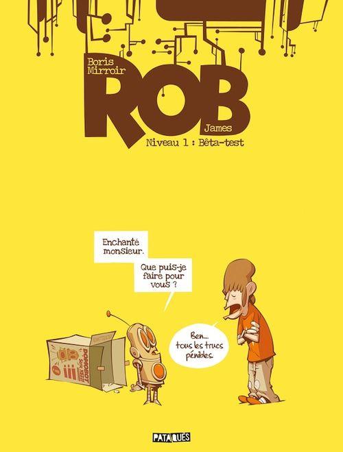 Rob t.1 ; bêta-test