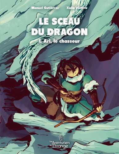 Le sceau du dragon T.1 ; Ari, le chasseur