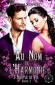 Au Nom de l'Harmonie, tome 5 : Souffle de Vie Partie 2  - Olivia Sunway