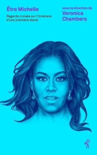être Michelle ; regards croisés sur l'itinéraire d'une première dame
