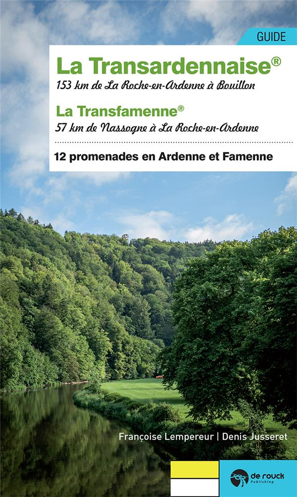 La Transardennaise et la Transfamenne : 12 promenades entre Ardenne et Famenne