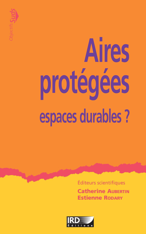 Aires protégées ; espaces durables ?