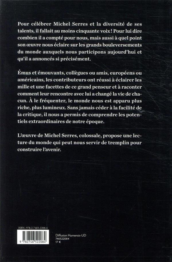 Michel Serres ; un hommage à 50 voix