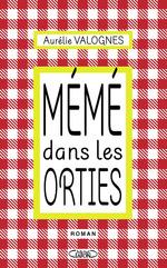 Vente EBooks : Mémé dans les orties  - Aurélie Valognes