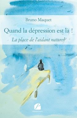 Quand la dépression est là ! ; la place de l'aidant naturel