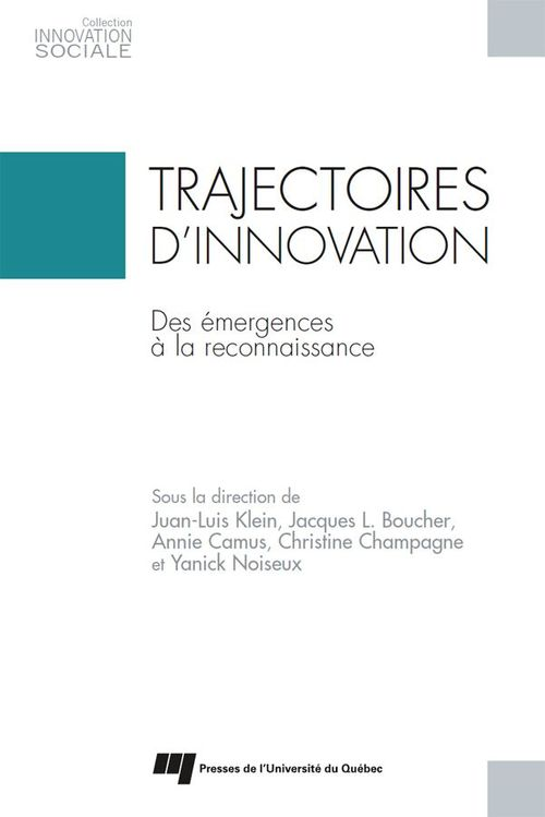 Trajectoires d'innovation ; des émergences à la reconnaissance