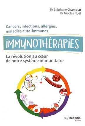 Immunothérapie ; la révolution au coeur de notre système immunitaire