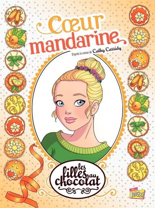 Les filles au chocolat T.3 ; coeur mandarine