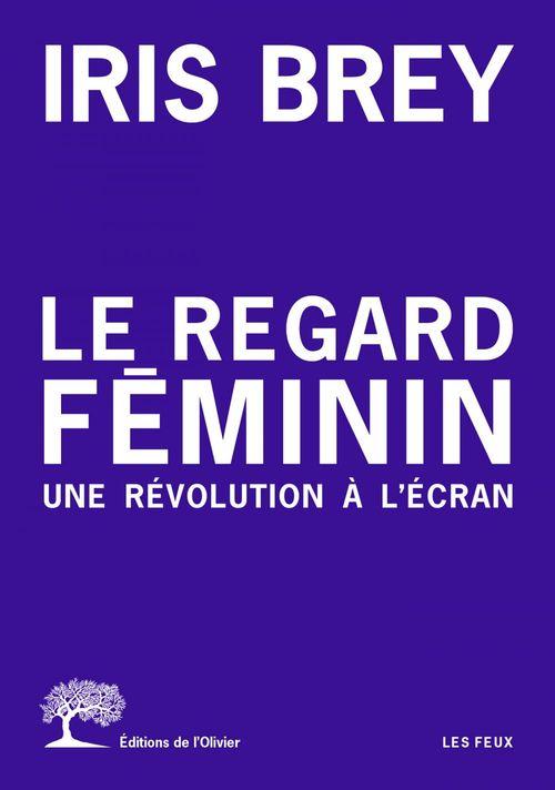Le regard féminin ; une révolution à l'écran