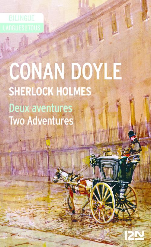 Bilingue français-anglais : Sherlock Holmes - Deux aventures / Two Adventures