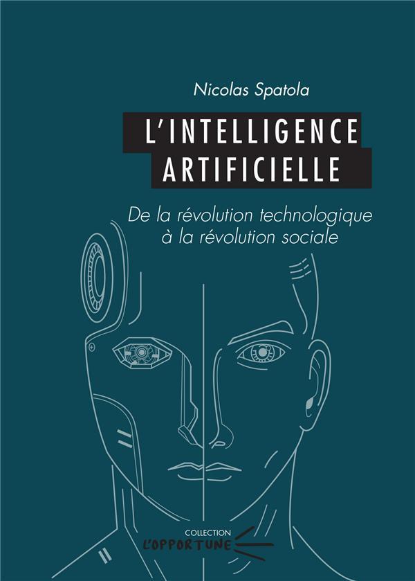 L'intelligence artificielle - de la revolution technologique a la revolution sociale