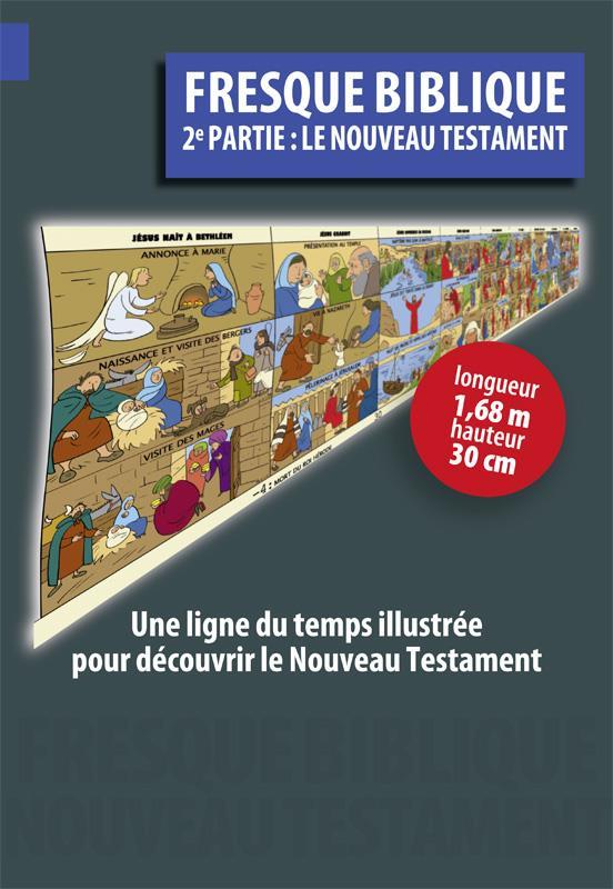 FRESQUE BIBLIQUE - 2E PARTIE LE NOUVEAU TESTAMENT