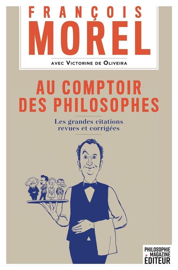 Au comptoir des philosophes ; les grandes citations revues et corrigées