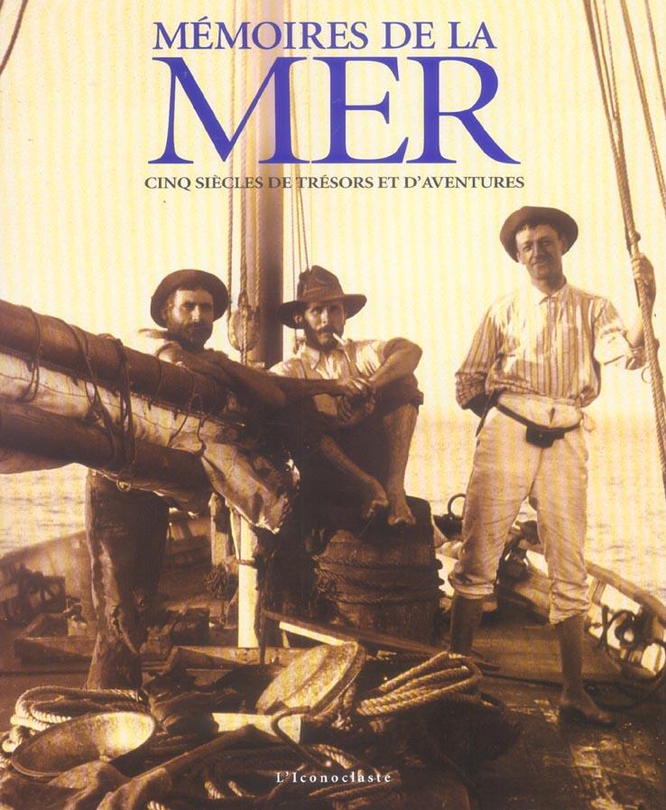 Mémoires de la mer ; cinq siècles de trésors et d'aventures