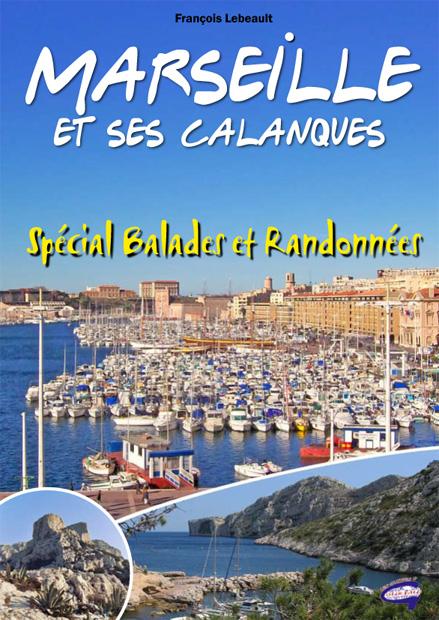 Marseille et ses calanques ; spécial balades et randonnées