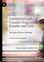 Conditional Cash Transfer Programs in Ecuador and Chile  - Cecilia Osorio Gonnet