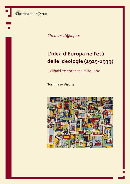 L'idea d'Europa nell'età delle ideologie (1929-1939)