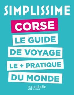 SIMPLISSIME CORSE, LE GUIDE DE VOYAGE LE + PRATIQUE DU MONDE