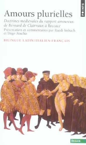 Amours plurielles ; doctrines médiévales du rapport amoureux de Bernard de Clairvaux à Boccace