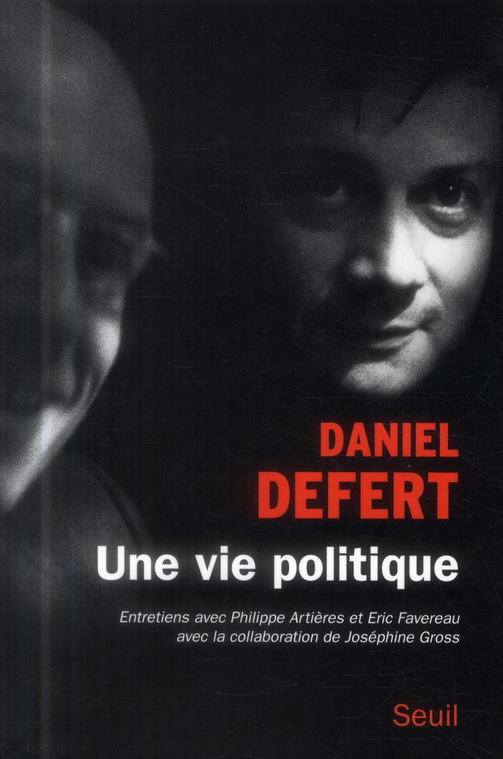 Une vie politique ; entretiens avec Philippe Artières et Eric Favereau
