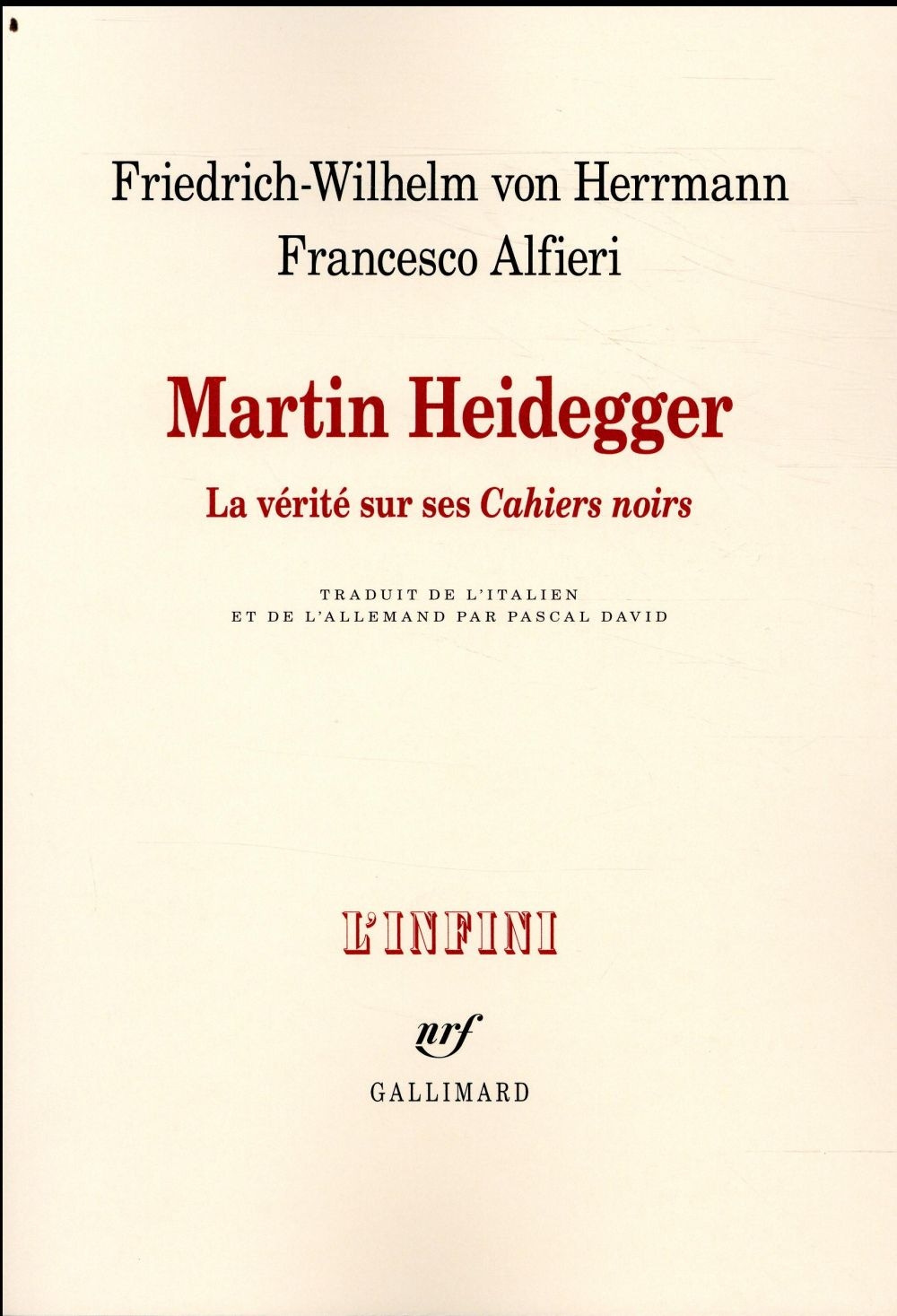 Martin Heidegger ; la vérité sur ses Cahiers noirs