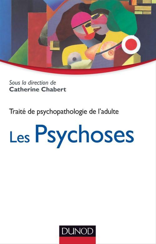 Traité de psychopathologie de l'adulte t.3 ; les psychoses