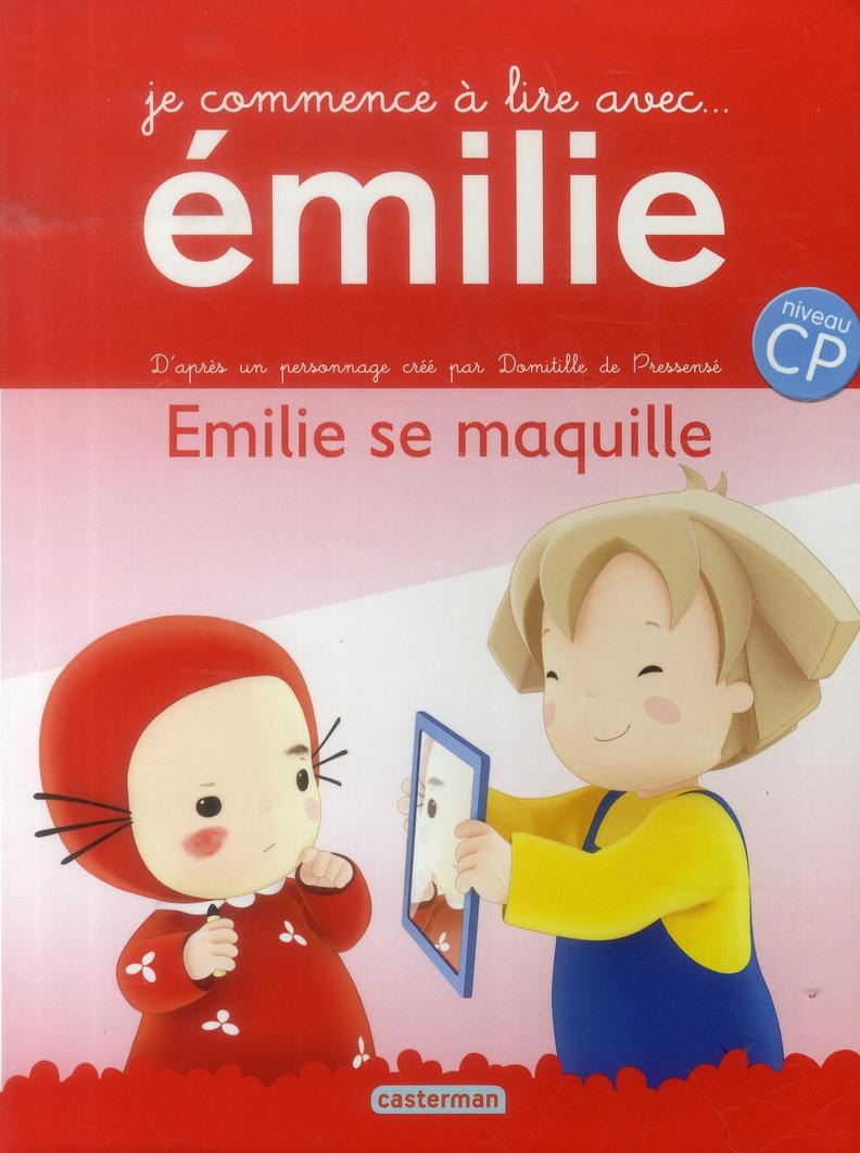 Je commence à lire avec Emilie T.4 ; Emilie se maquille ; niveau CP