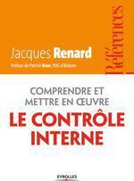 Vente EBooks : Comprendre et mettre en oeuvre le contrôle interne  - Jacques Renard