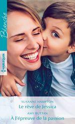 Vente EBooks : Le rêve de Jessica - À l'épreuve de la passion  - Amy Ruttan - Susanne Hampton